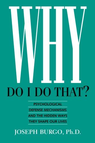 Why Do I Do That by Joseph Burgo